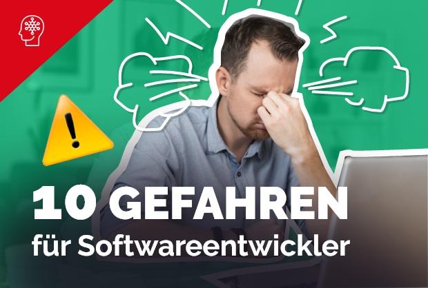 10 Gefahren für Softwareentwickler